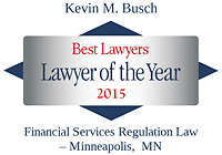 Busch, Kevin - Best Lawyers Lawyer of the Year (2015)